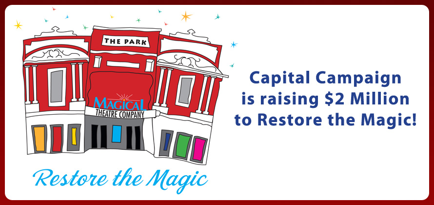 capital campaign is raising $2 million to restore the magic