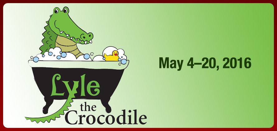 lyle the crocodile may 4-20, 2016