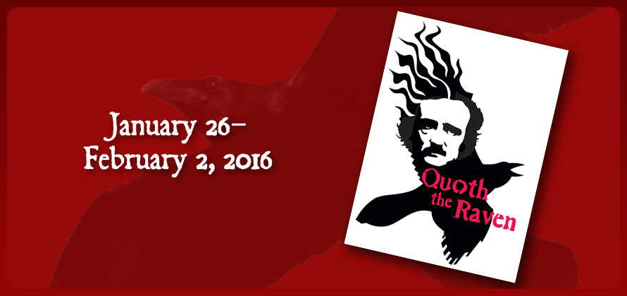 quoth the raven january 26 - february 2, 2016