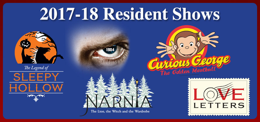 logos of resident shows for the 2017-2018 season: sleepy hollow; narnia; 1984; curious george; love letters