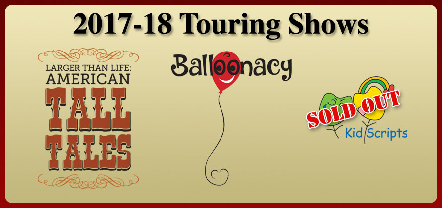 logos of touring shows for the 2017-2018 season: tall tales; balloonacy; kid scripts